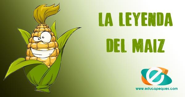 leyenda del maíz