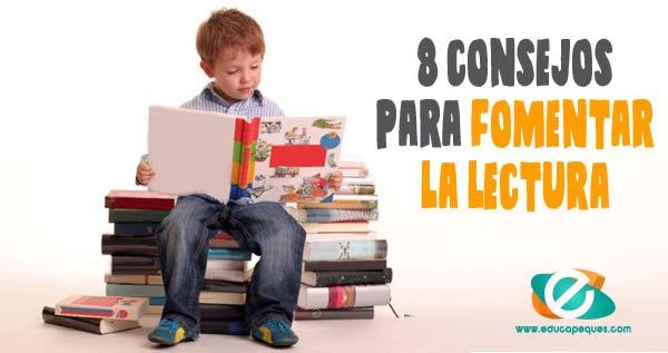 8 Consejos Imprescindibles Para Fomentar La Lectura