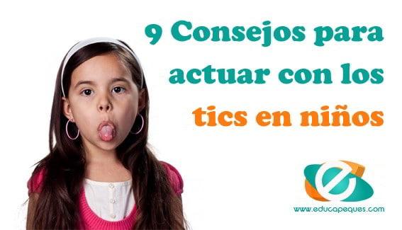 Los tics en los niños. 9 Consejos para actuar con tics nerviosos