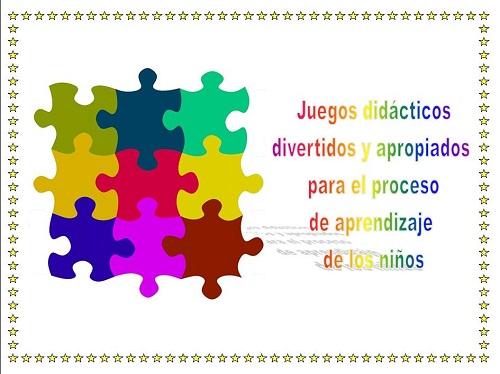 Juegos Didacticos Apropiados Para El Proceso De Aprendizaje De Los Ninos