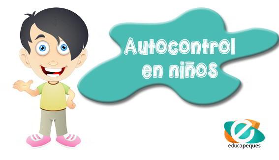 10 Consejos Prácticos para enseñar el autocontrol infantil