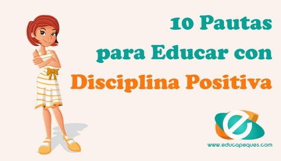 Disciplina Positiva 10 Pautas Para Educar Con Respeto A Los Niños