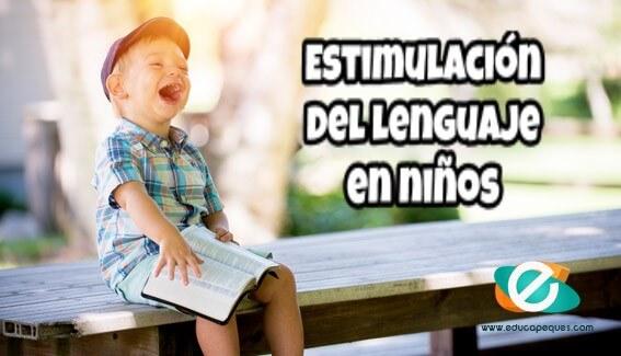 Estimulación del lenguaje: Actividades de lenguaje para niños