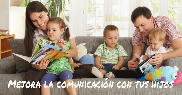 Mejora la comunicación con tus hijos