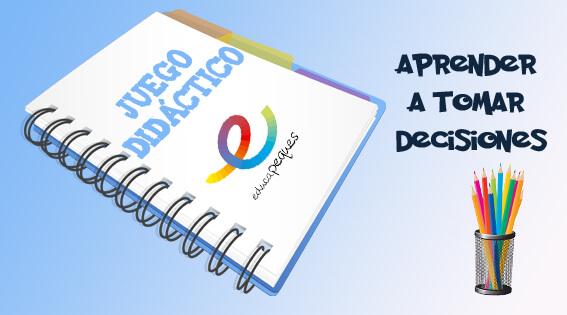 Aprende A Tomar Decisiones Juego Didactico De Educapeques