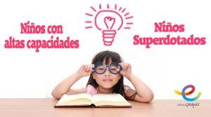 niños de alta demanda, altas capacidades, niños con altas capacidades, niños superdotados, niño talento, niños genio