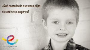 recuerdos, recuerdos niños, memoria infantil, escuela de padres, educación, consejos padres