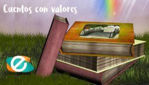 Cuentos con valores, cuentos infantiles cortos, cuentos infantiles, cuentos para dormir, cuentos para niños