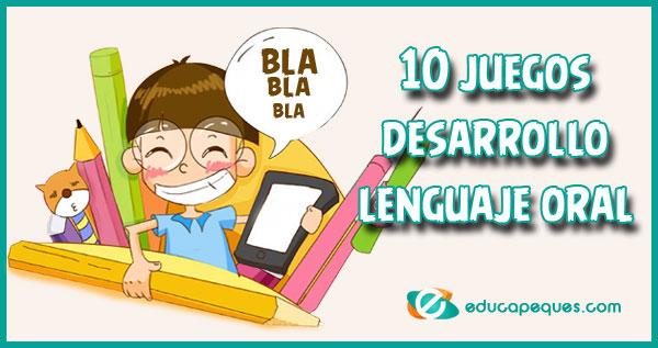 10 Juegos Para Desarrollar El Lenguaje Oral En Niños