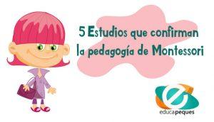 5 Estudios que confirman la pedagogía de Montessori