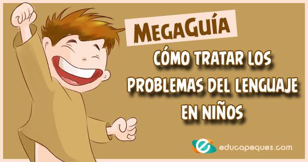 problemas del lenguaje, dificultades del lenguaje, como tratar los problemas del lenguaje