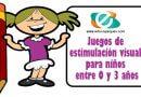 Juegos de estimulación visual para niños entre 0 y 3 años