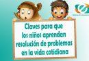 Claves para que los niños aprendan resolución de problemas en la vida cotidiana