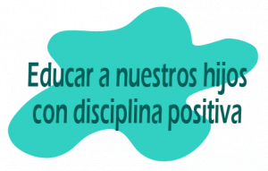 educar con disciplina positiva