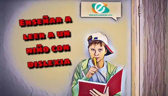 enseñar a leer a un niño disléxico
