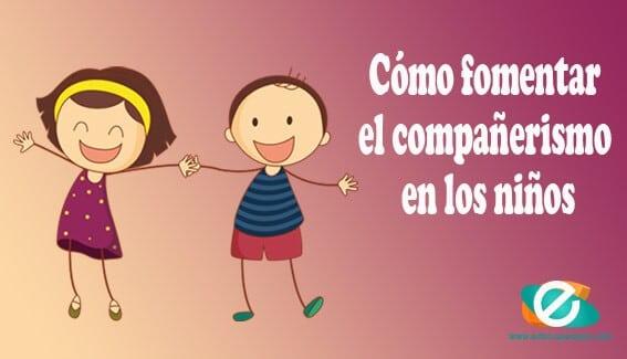 Cómo fomentar el compañerismo en los niños