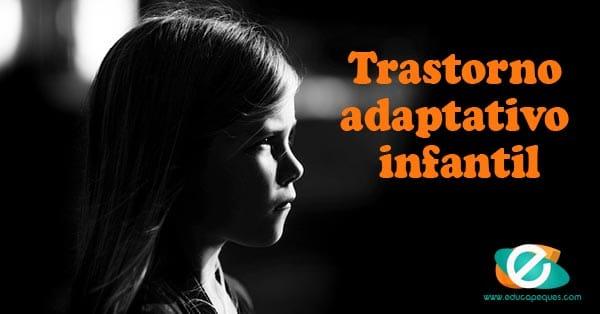 trastorno adaptativo infantil