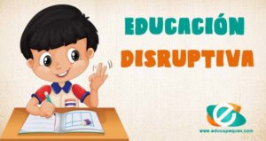 Educación disruptiva