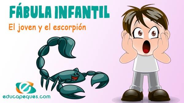 el joven y el escorpion, fabulas para niños
