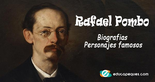 Rafael Pombo, Biografías Personajes famosos