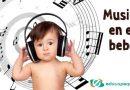 La música y los bebés. Musicoterapia
