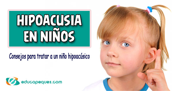 hipoacusia, niños hipoacúsico