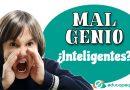 Puede el MAL GENIO en los niños ser signo de inteligencia