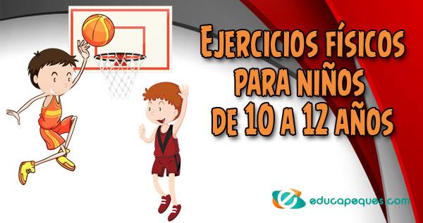 Ejercicios físicos para niños de 10 a 12 años