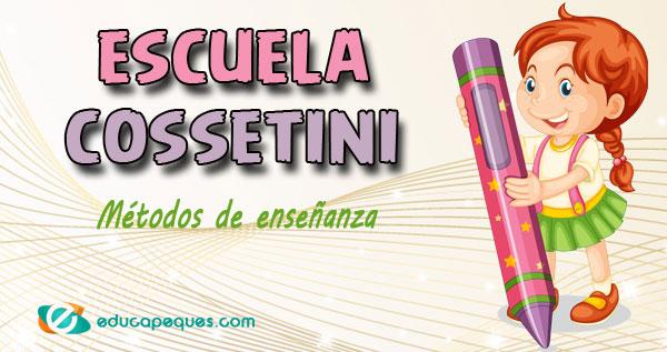 pedagogía cossetini, método cossetini