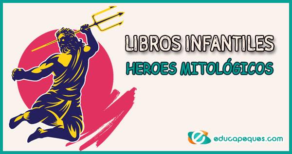 HEROES MITOLÓGICOS