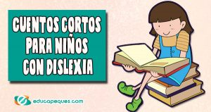 Cuentos cortos para niños con dislexia