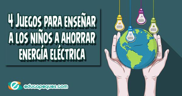 juegos aprender ahorrar energía, ahorrar energía eléctrica