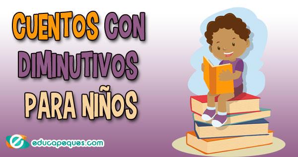 Cuentos con diminutivos para niños