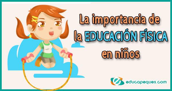 La Importancia De La Educación Física En Niños Y Niñas