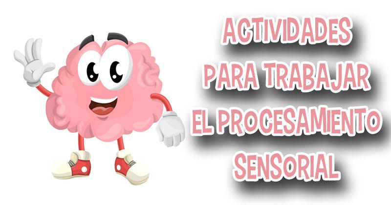 actividades procesamiento sensorial