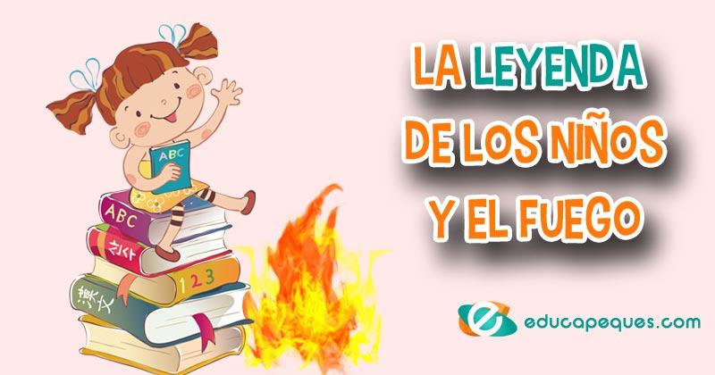 leyenda de los niños y el fuego
