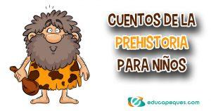 Cuentos de la prehistoria para niños