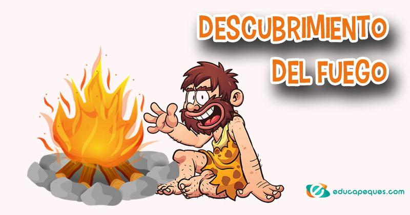 ¿Cómo fue el descubrimiento del fuego?