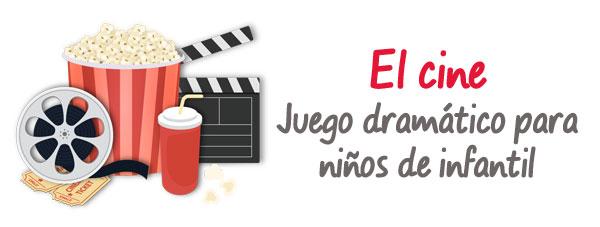 el cine, juegos dramáticos
