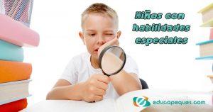 ¿Cómo estimular a niños con habilidades especiales?